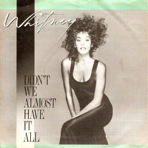 WHITNEY HOUSTON Didn't We Almost Have It All Vinyl Record 7 Inch Arista 1987